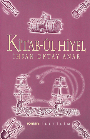 Kitab-ül Hiyel by İhsan Oktay Anar