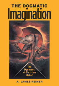 The Dogmatic Imagination: The Dynamics of Christian Belief