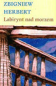 Labirynt nad morzem by Zbigniew Herbert