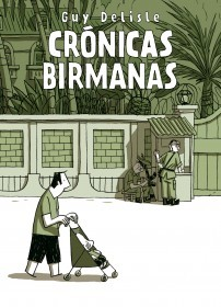 Crónicas birmanas by Guy Delisle