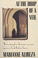 At the Drop of a Veil: The True Story of an American Woman's Years in a Saudi Arabian Harem