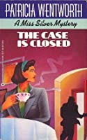 The Case Is Closed  (Miss Silver, #2)