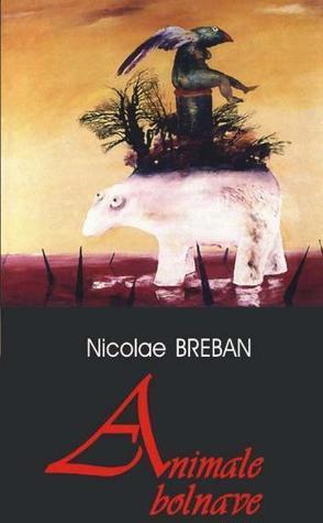 Animale bolnave Nicolae Breban