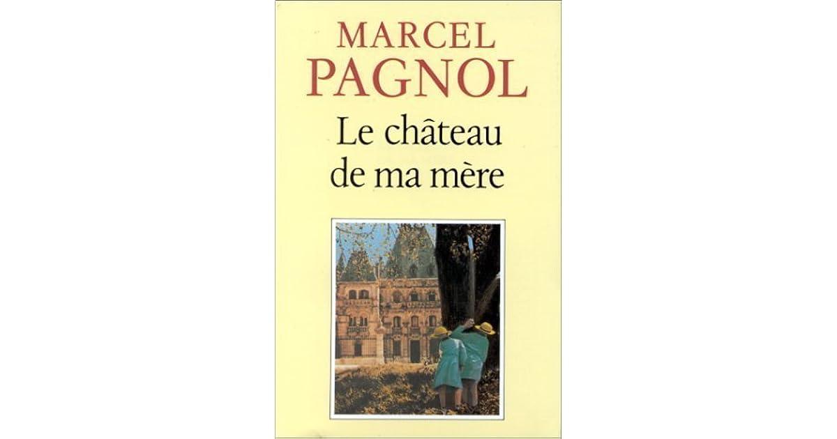 Le Chteau De Ma Mre Souvenirs Denfance 2 By Marcel Pagnol