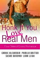 Honk If You Love Real Men (includes Tempting Seals, #1)