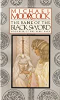 The Bane of the Black Sword (Elric, #5)