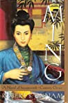 Ming: A Novel of Seventeenth-Century China