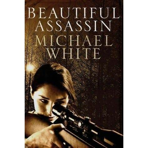 Beautiful Assassin By Michael C White Reviews border=