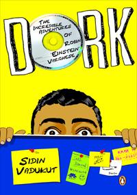 Dork: The Incredible Adventures of Robin 'Einstein' Varghese (Dork Trilogy, #1)