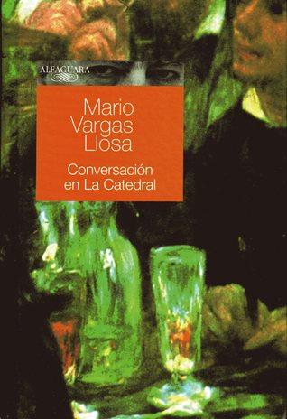 Conversación en La Catedral by Mario Vargas Llosa