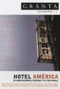 Granta En Espanol 2: Hotel America
