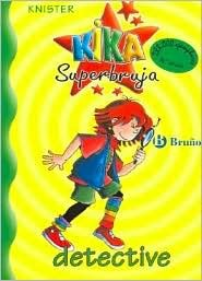 Kika Superbruja, detective (Kika Superbruja, #1)