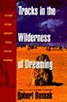 Tracks in the Wilderness of Dreaming