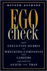 Ego-Check-Why-Executive-Hubris-is-Wrecking-Companies-and-Careers-and-How-to-Avoid-the-Trap