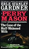 The Case of the Half-Wakened Wife (Perry Mason, #27)
