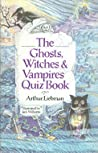 The Ghosts, Witches, and Vampires Quiz Book