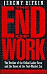 The End of Work by Jeremy Rifkin