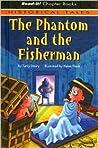 The Phantom and the Fisherman