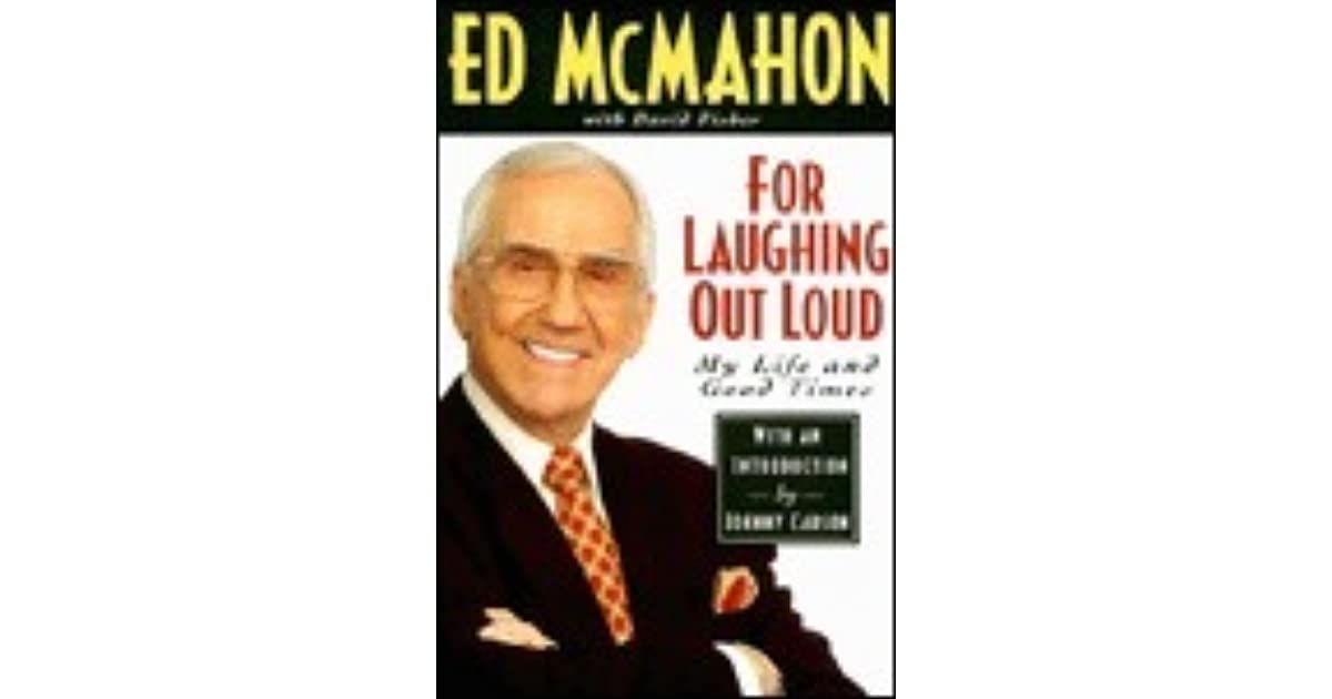 For Laughing Out Loud: My Life and Good Times by Ed McMahon