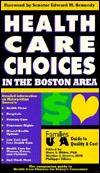 Health Care Choices in the Boston Area: The Families USA Guide to Quality and Cost