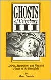 Ghosts of Gettysburg III: Spirits, Apparitions, and Haunted Places of the Battlefield