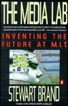 The Media Lab: Inventing the Future at M.I.T.