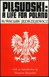 Pilsudski: A Life for Poland