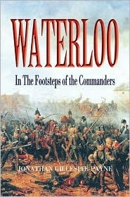 Waterloo  In the Footsteps of the Commanders