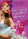 How I Found the Perfect Dress (Morgan Rawlinson, #2)