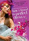 How I Found the Perfect Dress by Maryrose Wood