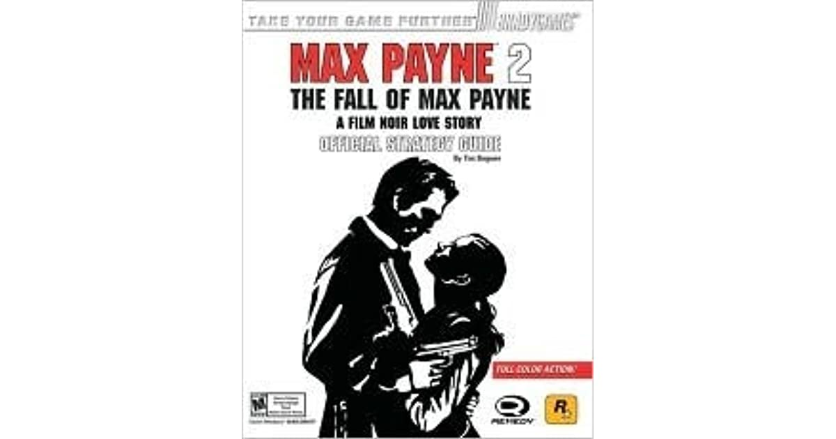 Max Payne 2 The Fall Of Max Payne Official Strategy Guide By Tim