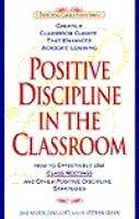 Positive Discipline in the Classroom (Positive Discipline)