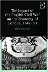 The Impact Of The English Civil War On The Economy Of London, 1642 50