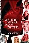 Shattered Dreams, Broken Promises by Michael Viner