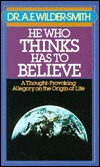 He Who Thinks Has to Believe