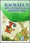 Rachael's Splendifilous Adventure