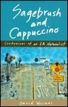 Sagebrush & Cappuccino; Confessions of an LA Naturalist by David Wicinas
