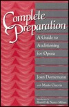Complete Preparation: A Guide to Auditioning for Opera