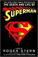 The Death And Life Of Superman by Roger Stern (2004-08-01)