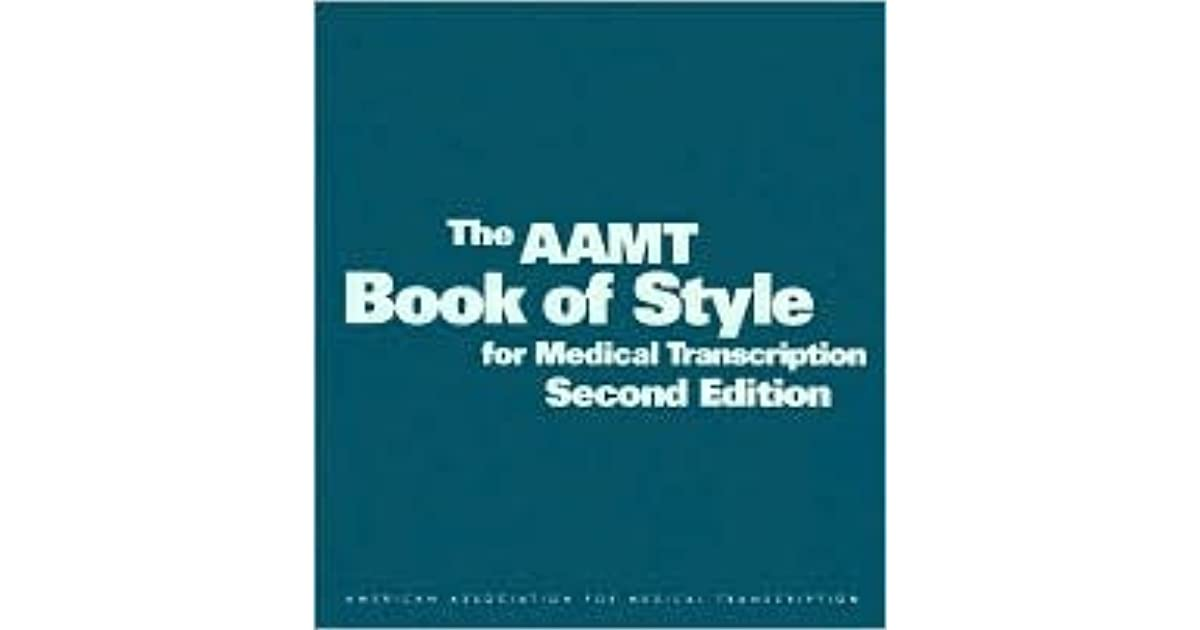 Aamt Book Of Style For Medical Transcription