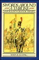 Swords Around a Throne: Napoleon's Grande Armée