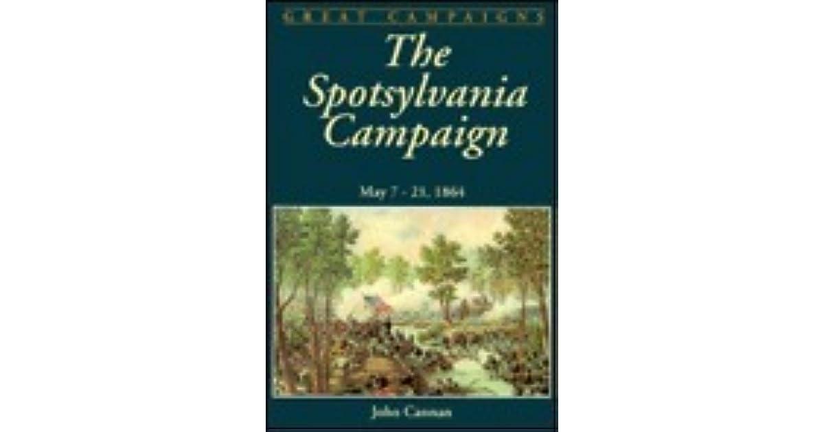 Spotsylvania Campaign: May 7-19, 1864