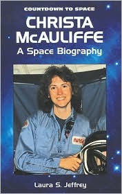 Christa McAuliffe: A Space Biography