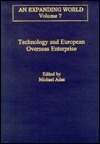 Technology and European Overseas Enterprise: Diffusion, Adaptation and Adoption Michael B. Adas