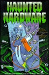 Haunted Hardware