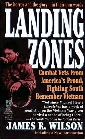 Landing Zones: Combat Vets from America's Proud, Fightng South: Southern Veterans Remember Vietnam