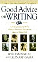 Good Advice on Writing: Great Quotations from Writers Past and Present on How to Write Well