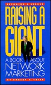 Raising a Giant: A Book About Becoming a Leader in Network Marketing