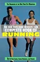 New York Road Runner's Club Complete Book of Running
