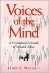 Voices-of-the-Mind-Sociocultural-Approach-to-Mediated-Action